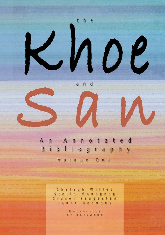 The Khoe And San. An Annotated Bibliography. Vol.1