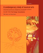 A Contemporary Study of Musical Arts Informed by African Indigenous Knowledge Systems Vol 3
