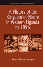 A History of the Kingdom of Nkore in Western Uganda to 1896