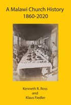 A Malawi Church History 1860 - 2020