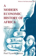 A Modern Economic History of Africa. Vol. 1