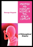 Abortion and Morality Debate in the African Context