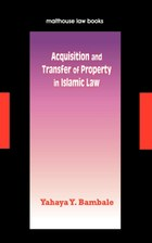 Acquisition and Transfer of Property in Islamic Law