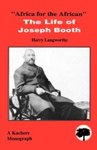 Africa for the African - The Life of Joseph Booth