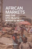 African Markets and the Utu-Ubuntu Business Model