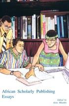 African Scholarly Publishing. Essays