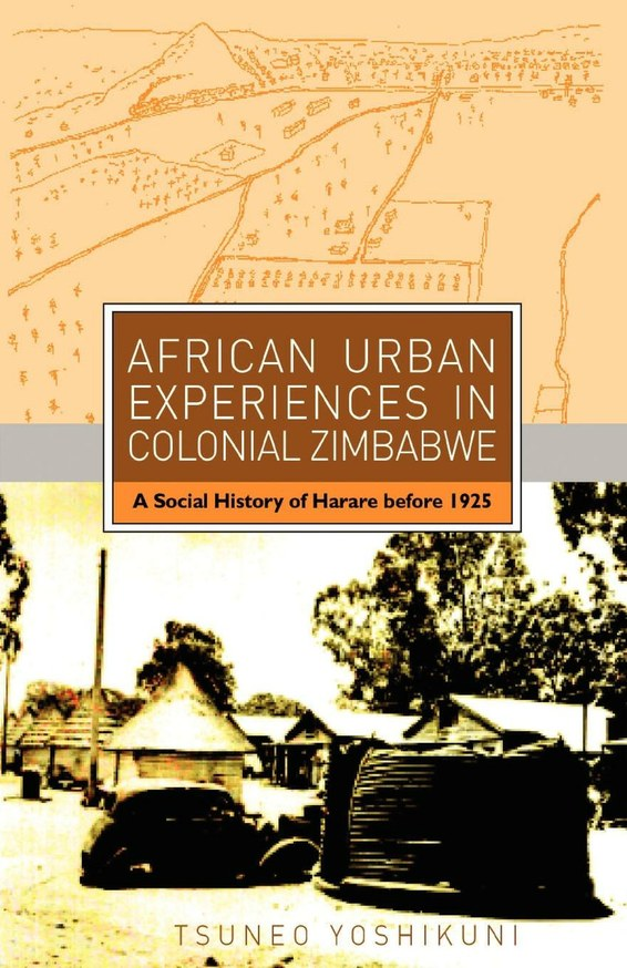 African Urban Experiences in Colonial Zimbabwe