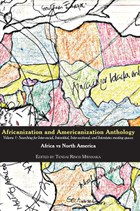 Africanization and Americanization Anthology, Volume 1: Africa Vs North America