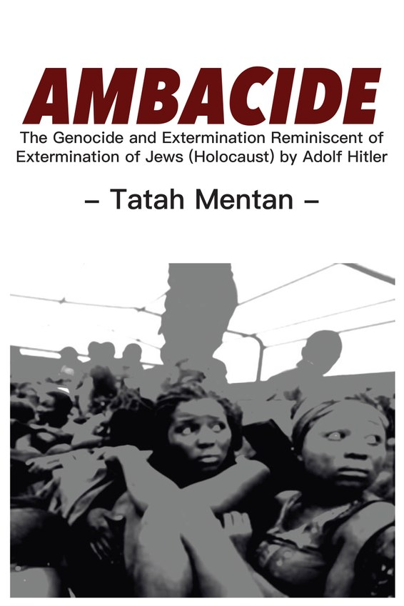 Ambacide: The Genocide and Extermination Reminiscent of Extermination of Jews (Holocaust) by Adolf Hitler