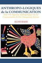 Anthropo-logiques de la Communication