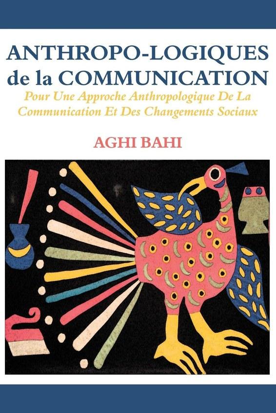 Anthropo-logiques de la Communication