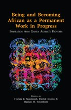 Being and Becoming African as a Permanent Work in Progress