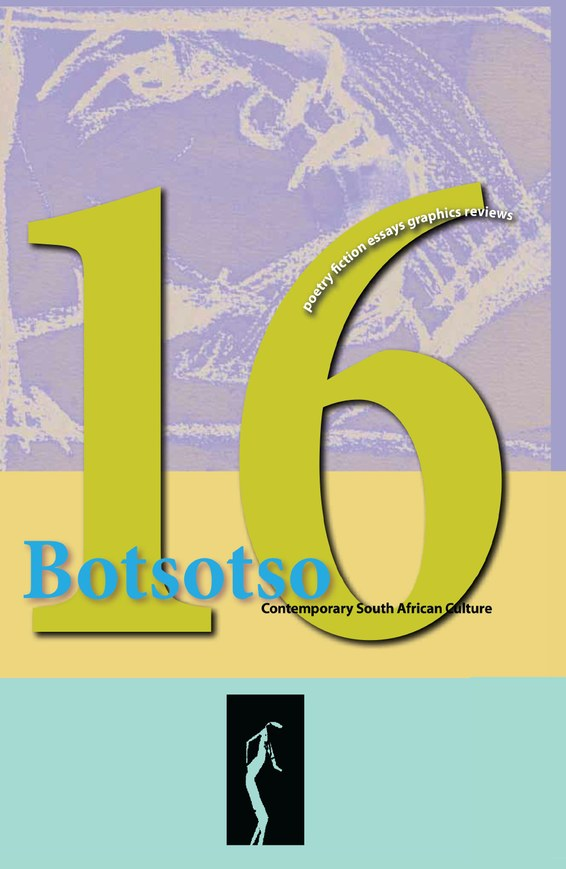 Botsotso 16: poetry, short fiction, essays, photographs and drawings
