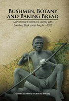 Bushmen, Botany and Baking Bread