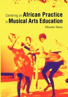 Centering on African Practice in Musical Arts Education