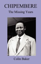 Chipembere. The Missing Years