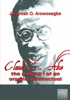Claude E. Ake: The making of an organic intellectual