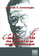 Claude E. Ake: The making of an organic intellectual
