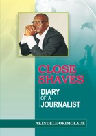 Close Shaves. Diary of a Journalist