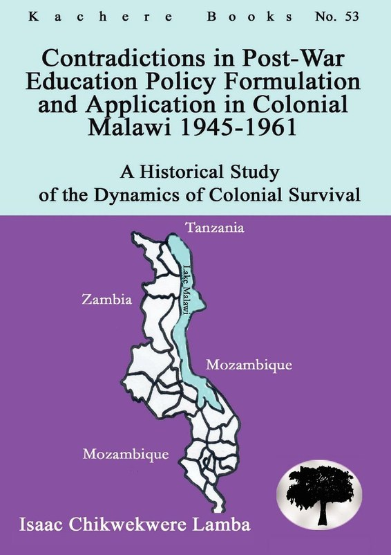 Contradictions in Post-War Education Policy Formation and Application in Colonial Malawi 1945-1961