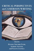 Critical Perspectives on Cameroon Writing