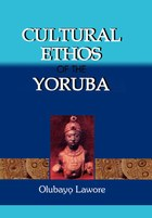Cultural Ethos of the Yoruba