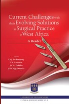 Current Challenges with their Evolving Solutions in Surgical Practice in West Africa