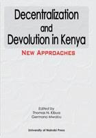 Decentralization and Devolution in Kenya