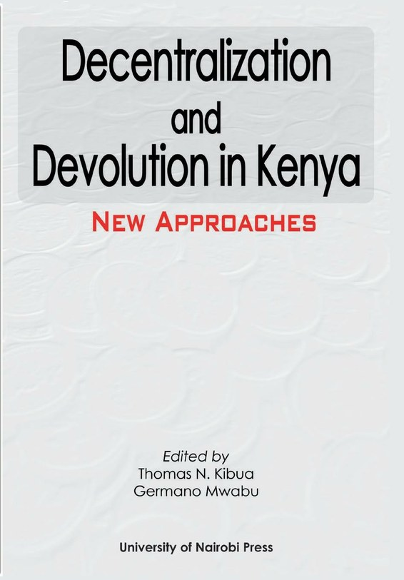 devolution in kenya By mugambi laibuta[1] hailed as the great compromise of kenya's new (2010) constitution, devolution was one of the hallmarks of the transition from a previously centralized political system, which was largely blamed f.