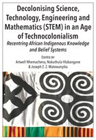 Decolonising Science, Technology, Engineering and Mathematics (STEM) in an Age of Technocolonialism