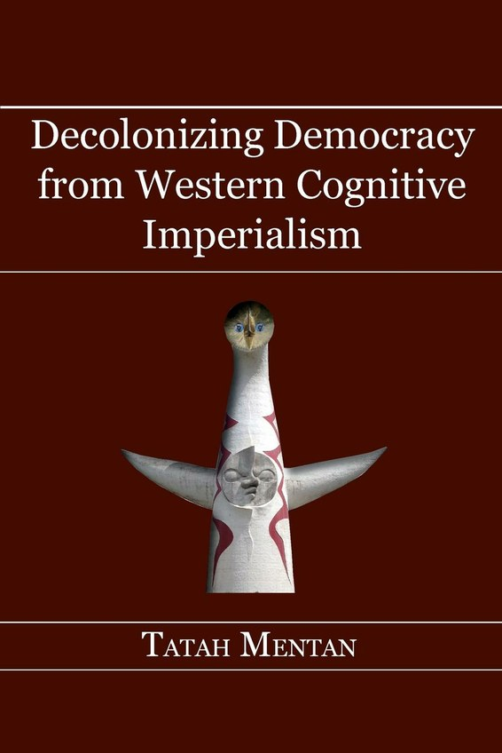 Decolonizing Democracy from Western Cognitive Imperialism