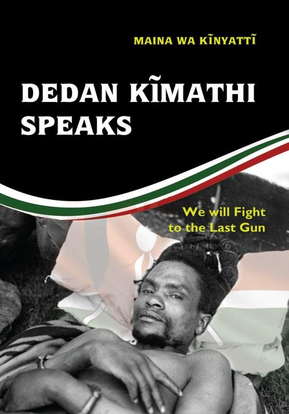 Dedan Kĩmathi Speaks