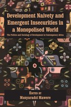 Development Naivety and Emergent Insecurities in a Monopolised World