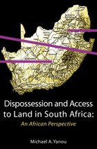 Dispossession and Access to Land in South Africa
