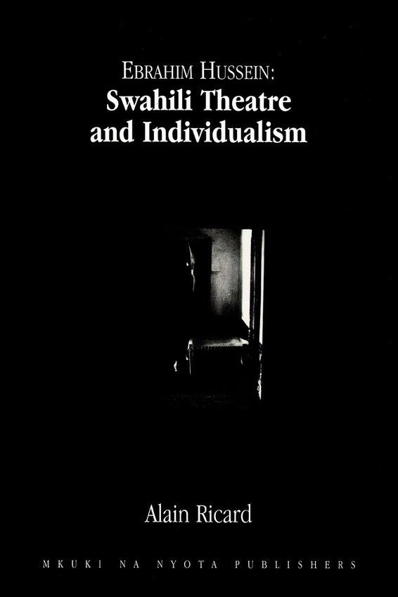 Ebrahim Hussein: Swahili Theatre and Individualism