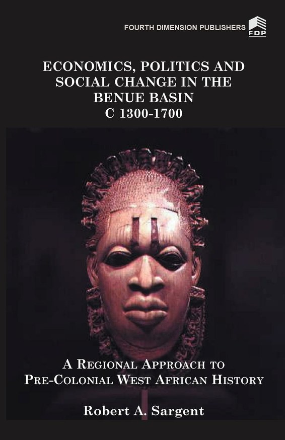 Economics, Politics and Social Change in the Benue Basin C1300-1700