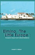Elmina, 'The Little Europe'