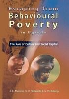 Escaping from Behavioural Poverty in Uganda
