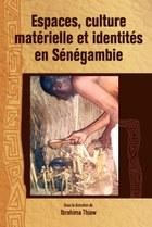Espaces, culture materielle et identites en Senegambie