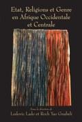 Etat, Religions et Genre en Afrique Occidentale et Centrale