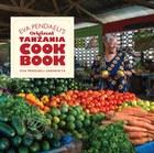 Eva Pendaeli's Original Tanzania Cookbook