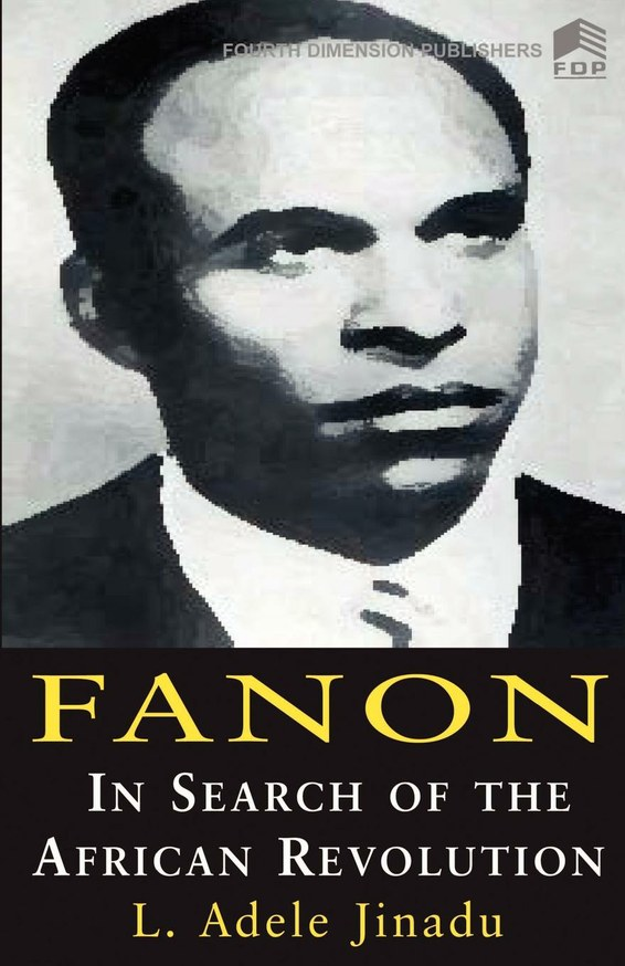 Fanon. In Search of African Revolution