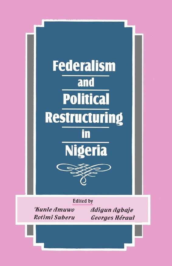 Federalism and Political Restructuring in Nigeria