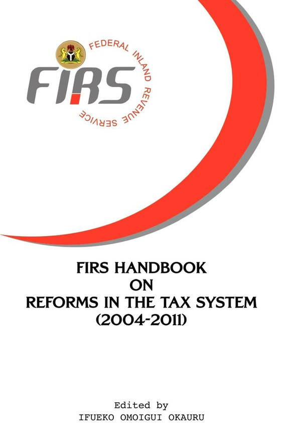 FIRS Handbook on Reforms in the Tax System 2004-2011