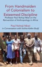 From Handmaiden of Colonialism to Esteemed Discipline