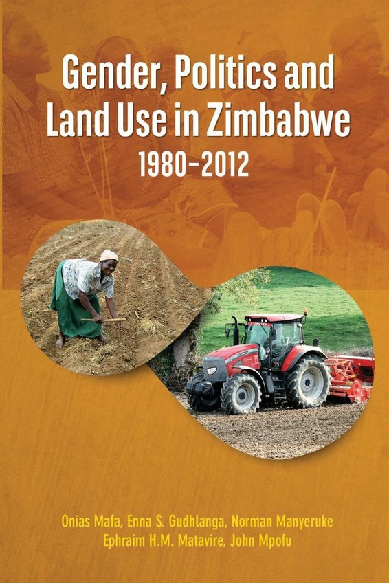 Gender, Politics and Land Use in Zimbabwe 1980-2012