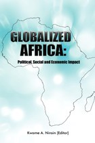 Globalized Africa: Political, Social and Economic Impact