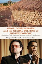 GMOs, Consumerism and the Global Politics of Biotechnology