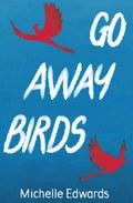 Go Away Birds