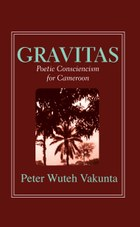 Gravitas: Poetic Consciencism for Cameroon